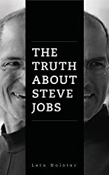 The truth about Steve Jobs (English Edition)