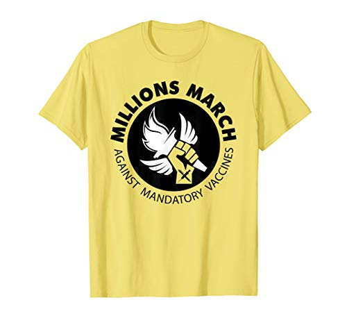 MILLIONS MARCH AGAINST MANDATORY VACCINES T-SHIRT