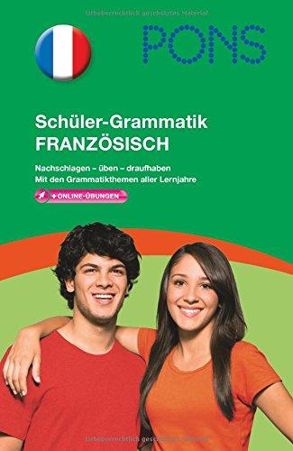PONS Schüler-Grammatik Französisch: Nachschlagen - üben - draufhaben