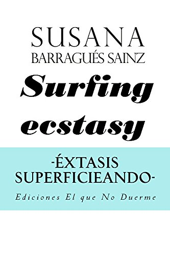 Surfing Ecstasy: Extasis superficieando (Spanish Edition) by [Barragués Sainz, Susana]