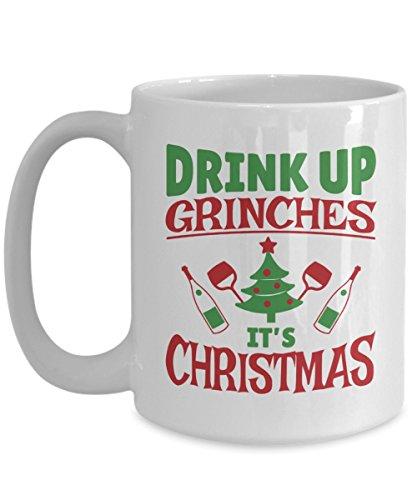 Christmas Coffee Mug Gift Idea For Women Men - Drink Up Grinches White 15oz (Starbucks Costume Ideas)