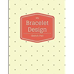 My Bracelet Design Sketch Pad: 8.5x11 Notebook Journal Drawing Sketchbook for Jewelry and Beading Designers