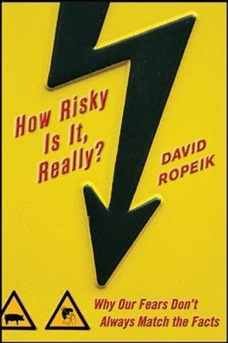 How Risky Is It, Really?: Why Our Fears Don't Always Match the Facts ebook