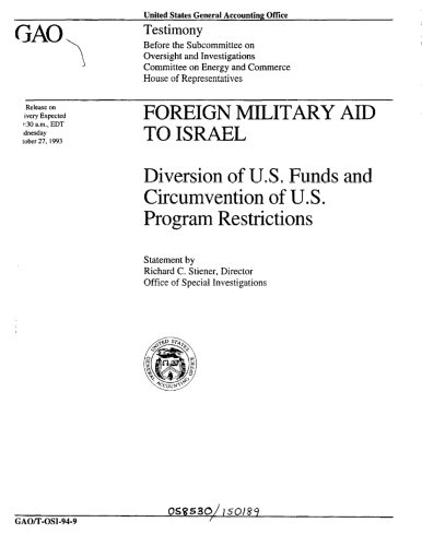 Foreign Military Aid to Israel: Diversion of U.S. Funds and Circumvention of U.S. Program Restrictions