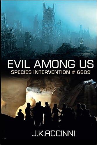 Evil Among Us Species Intervention 6609 Volume 5 Accinni J K
