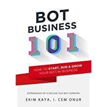 Bot Business 101: How to start, run & grow your Bot / AI business