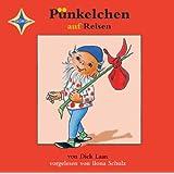 Pünkelchen auf Reisen: Sprecher: Ilona Schulz, 1 CD, Jewelcase, ca. 60 Min.