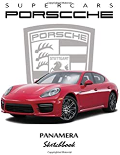Supercars Porsche Panamera Sketchbook: Blank Paper for Drawing, Doodling or Sketching, Writing (