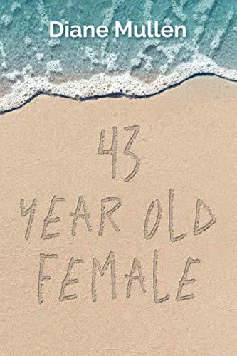 43 YEAR OLD FEMALE