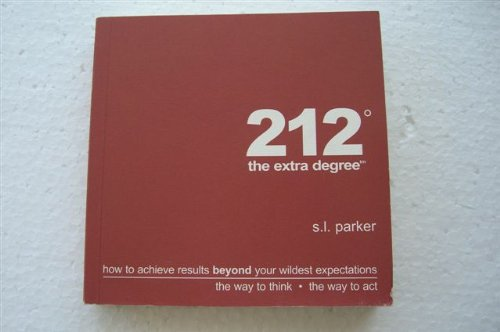 212 The Extra Degree - How To Achieve Results Beyond Your Wildest Expectations