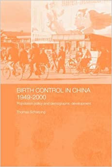 Book Birth Control in China 1949-2000: Population Policy and Demographic Development (Chinese Worlds) by Thomas Scharping (2005-01-08)