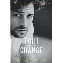 Tout change: Une Histoire D'amour Tenace Tome 1 (French Edition)