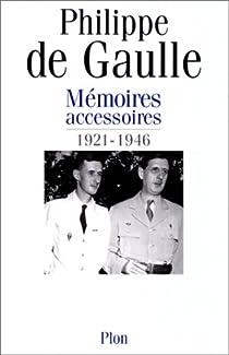 Mémoires accessoires, tome 1 : 1921-1946 par Gaulle
