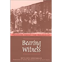 Bearing Witness: Teaching about the Holocaust