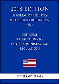 Editorial corrections to export administration regulations - Bureau of export administration ...
