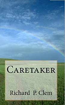 Caretaker by [Clem, Richard P.]