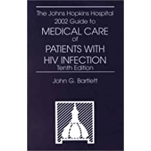 Johns Hopkins Hospital 2001-2002 Guide to Medical Care of Patients With Hiv