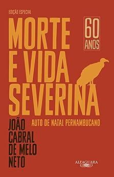 Morte e vida severina (Edição especial): Auto de Natal pernambucano por [de Melo Neto, João Cabral]