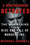 A Brotherhood Betrayed: The Man Behind the Rise and Fall of