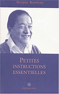 Petites instructions essentielles par  Dudjom Rinpotché Jigdral Yéshé Dorjé