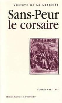 Sans-Peur Le Corsaire par La Landelle