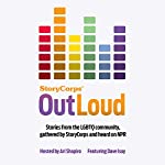 StoryCorps: OutLoud: Voices of the LGBTQ Community from Across America | David Isay