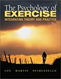 The Psychology of Exercise : Integrating Theory and Practice, Lox and Martin, Kathleen Anne, 1890871478