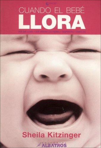 Cuando el bebe llora / Crying Baby (Crecer / Grow) (Spanish Edition) - Sheila Kitzinger