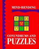 Mind-Bending Conundrums and Puzzles, Lagoon Bks Staff, 1899712038
