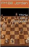 Think Like A Computer-Fm Bill Jordan