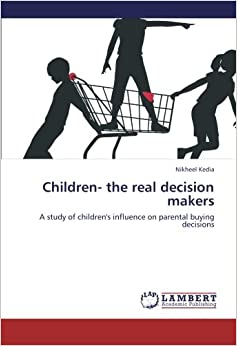 Children- the real decision makers: A study of children's influence on parental buying decisions