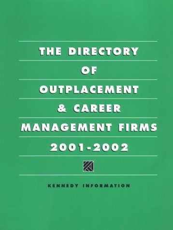 Directory of Outplacement & Career Management Firms 2001-2002 (Directory of Outplacement and Career Management Firms