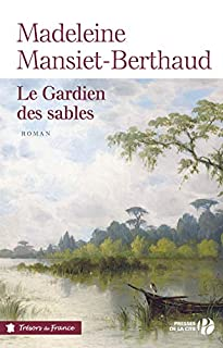 Le gardien des sables, Mansiet-Berthaud, Madeleine
