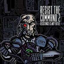 Resist The Command 2