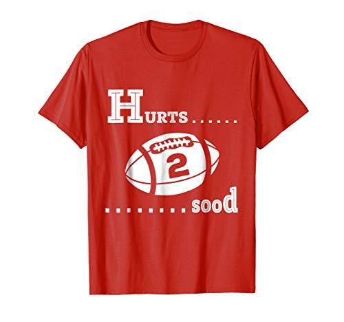 Alabama Game Day Funny Football Hurts T Shirt -