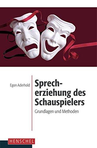 Sprecherziehung des Schauspielers: Grundlagen und Methoden