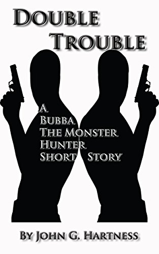 Double Trouble - A Bubba the Monster Hunter Short Story