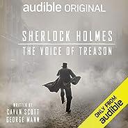Sherlock Holmes: The Voice of Treason: An Audible Original Drama