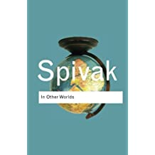In Other Worlds: Essays In Cultural Politics (Routledge Classics) (Volume 45)
