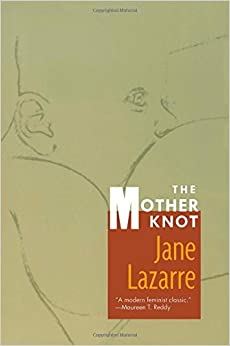 Book The Mother Knot by Jane Lazarre (1997-08-22)