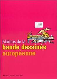 Maîtres de la bande dessinée européenne par Thierry Groensteen
