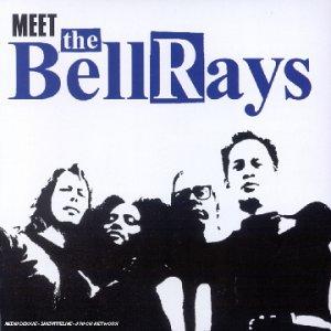 Meet the Bellrays                                                                                                                                                                                                                                                    <span class=