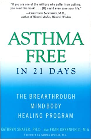 Asthma Free in 21 Days: The Breakthrough Mind-Body Healing