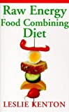 img - for Raw Energy Food Combining Diet book / textbook / text book