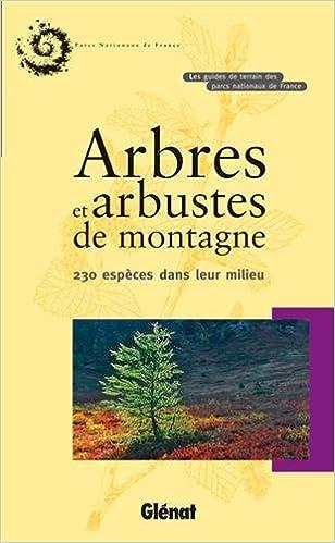 Arbres et arbustes de montagne : 230 Espèces dans leur milieu