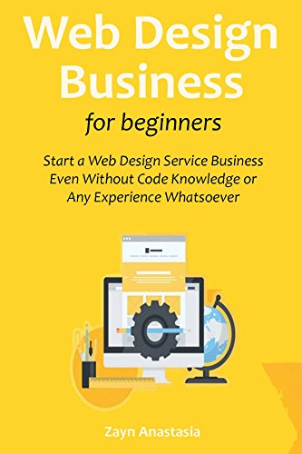 Amazon Com Web Design Business For Beginners Start A Web Design