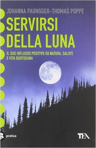 Vita E Salute Calendario Lunare.Servirsi Della Luna Il Suo Flusso Positivo Su Natura