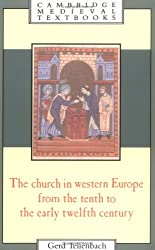 The Church in Western Europe from the Tenth to the Early Twelfth Century (Cambridge Medieval Textbooks)