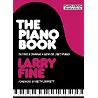 The Piano Book: Buying & Owning a New or Used Piano: Buying and Owning a New or Used Piano