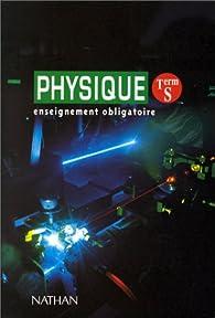 PHYSIQUE TERMINALE S. Enseignement obligatoire, Programme 1995 par Marc Fauris